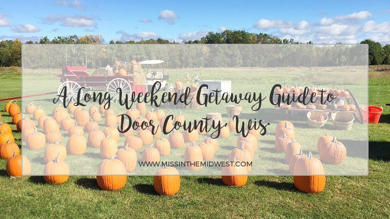 A Long Weekend Getaway Guide to Door County, Wis.