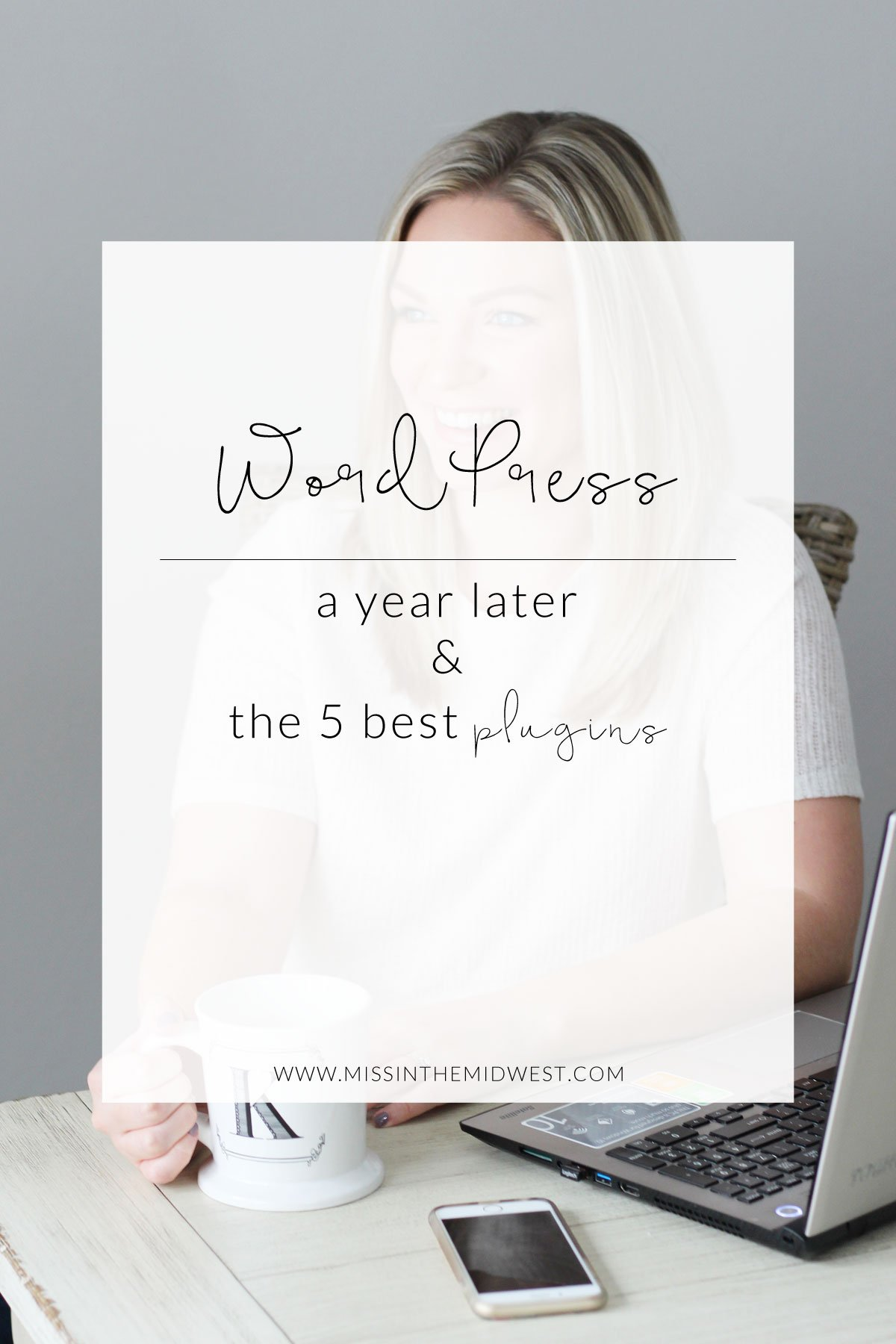 My Thoughts on WordPress a Year Later and The 5 Best Plugins