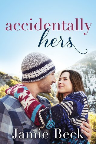 Accidentally Hers (Sterling Canyon, #1) by Jamie Beck
